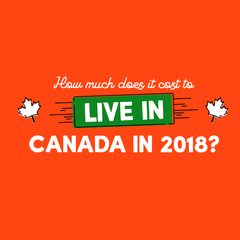 How Much Does it Cost to Live in Canada in 2018