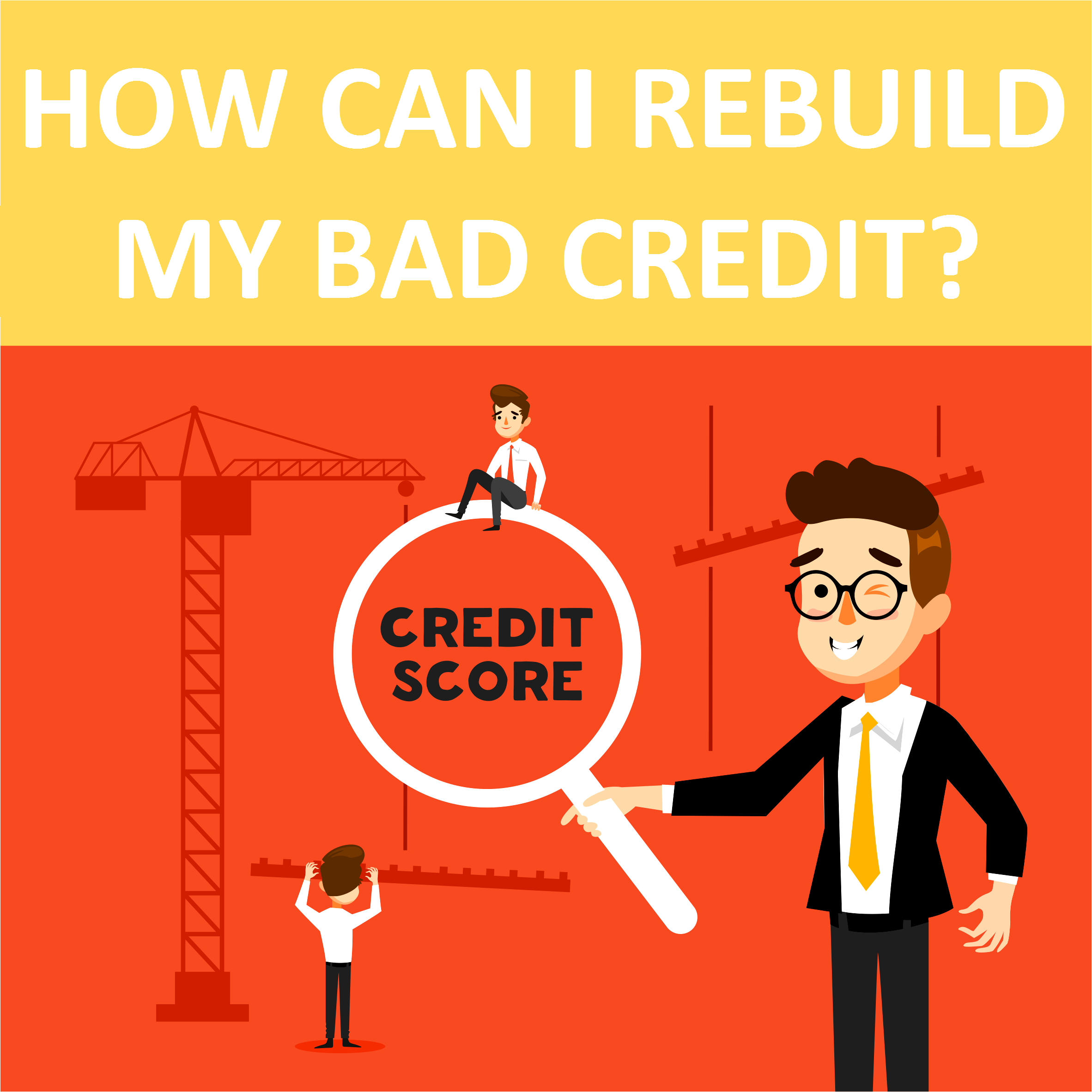 How Can I Rebuild My Bad Credit?