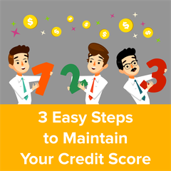 3 Easy Steps to Maintain Your Credit Score